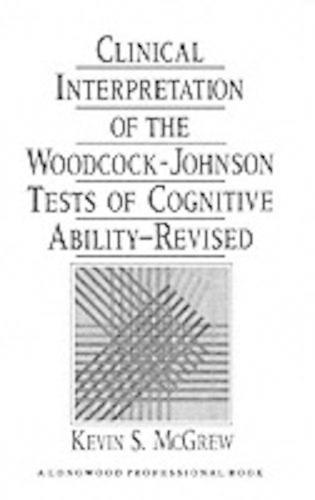 Clinical Interpretn Woodcock-Johnson Tst (Hardback)