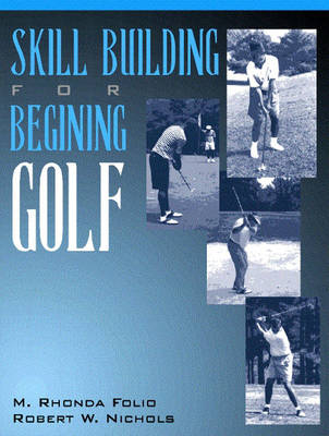 Skill Building for Beginning Golf (Paperback)