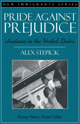 Pride Against Prejudice: Haitians in the United States (Part of the New Immigrants Series) (Paperback)