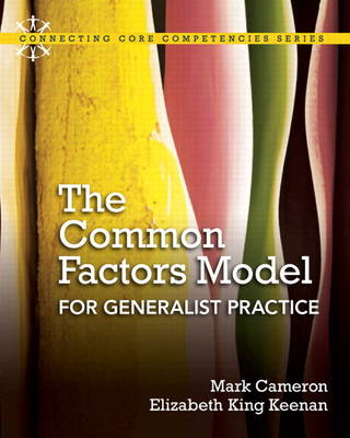 Common Factors Model for Generalist Practice, The Plus MySearchLab with eText -- Access Card Package
