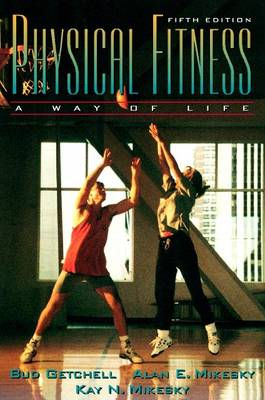 Physical Fitness: A Way of Life (Paperback)