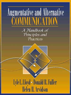 Augmentative and Alternative Communication: A Handbook of Principles and Practices (Hardback)