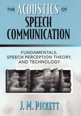 The Acoustics of Speech Communication: Fundamentals, Speech Perception Theory and Technology (Hardback)