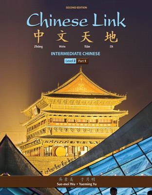 Chinese Link: Intermediate Chinese, Level 2/part 1 Plus MyChineseLab with Pearson Etext Multi Semester -- Access Card Package