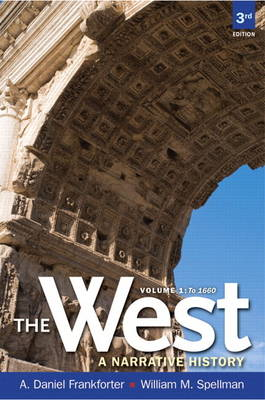 The West: A Narrative History, Volume One: to 1660 Plus New MyHistoryLab with Etext -- Access Card Package