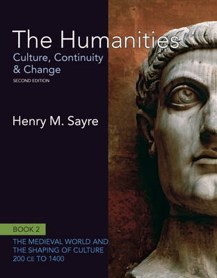 The Humanities: Culture, Continuity and Change, Book 2: 200 CE to 1400 Plus New MyArtsLab with Etext  -- Access Card Package