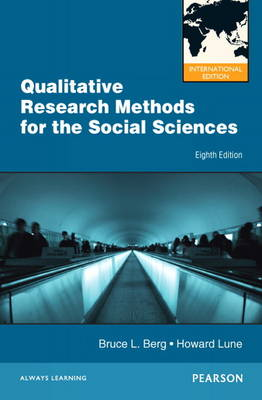 Qualitative Research Methods for the Social Sciences (Paperback)