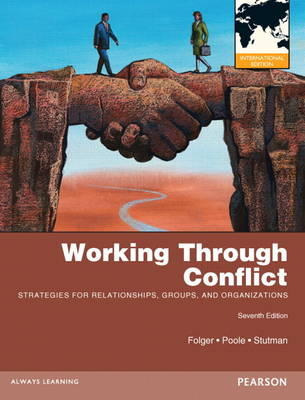 Working through Conflict: Strategies for Relationships, Groups, and Organizations: International Edition (Paperback)