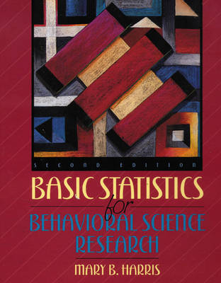 Basic Statistics for Behavioral Science Research (Paperback)