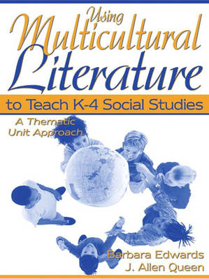 Using Multicultural Literature to Teach K-4 Social Studies: A Thematic Unit Approach (Paperback)