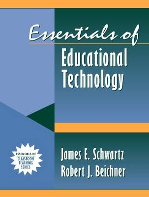 Essentials of Educational Technology: (part of the Essentials of Classroom Teaching Series) (Paperback)