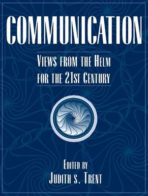 Communication: Views from the Helm for the 21st Century (Paperback)