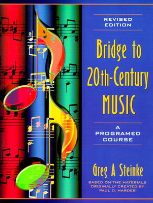 Bridge to Twentieth-Century Music: A Programed Course (Revised Edition) (Paperback)
