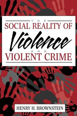 The Social Reality of Violence and Violent Crime (Paperback)