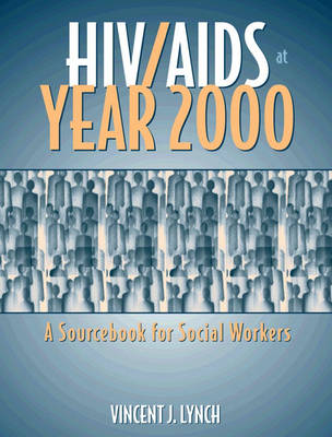 HIV/AIDS at Year 2000: A Sourcebook for Social Workers (Paperback)