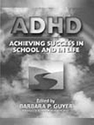 ADHD: Achieving Success in School and in Life (Paperback)
