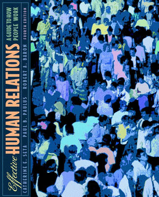 Effective Human Relations: A Guide to People at Work (Hardback)