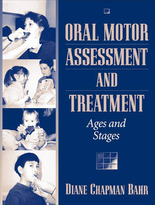 Oral Motor Assessment and Treatment: Ages and Stages (Paperback)