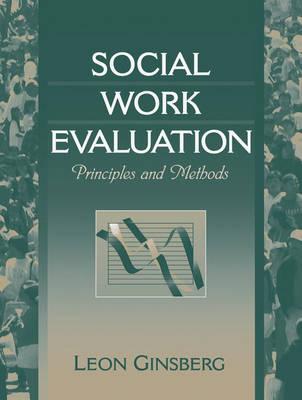 Social Work Evaluation: Principles and Methods (Paperback)