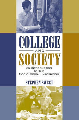 College and Society: An Introduction to the Sociological Imagination (Paperback)
