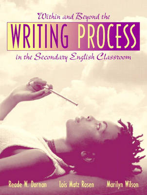 Within and Beyond the Writing Process in the Secondary English Classroom (Paperback)