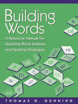 Building Words: A Resource Manual for Teaching Word Analysis and Spelling Strategies (Paperback)