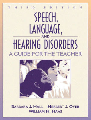 Speech, Language, and Hearing Disorders: A Guide for the Teacher (Paperback)