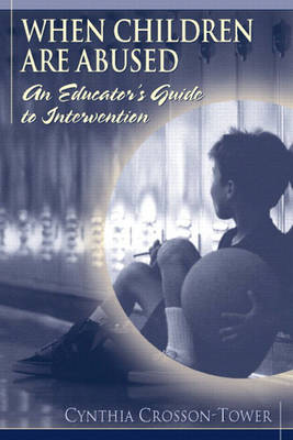 When Children are Abused: An Educator's Guide to Intervention (Paperback)