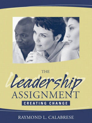 The Leadership Assignment: Creating Change (Paperback)