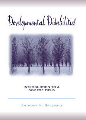 Developmental Disabilities: Introduction to a Diverse Field (Hardback)