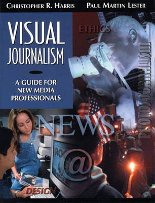 Visual Journalism: A Guide for New Media Professionals (Paperback)