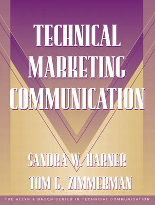 Technical Marketing Communication [Part of the Allyn & Bacon Series in Technical Communication] (Paperback)