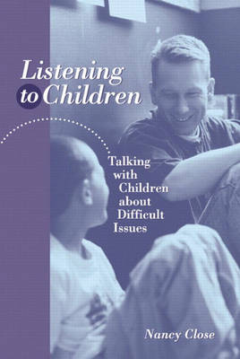 Listening to Children: Talking With Children About Difficult Issues (Paperback)
