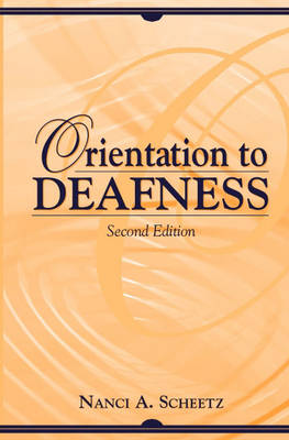 Orientation to Deafness (Hardback)