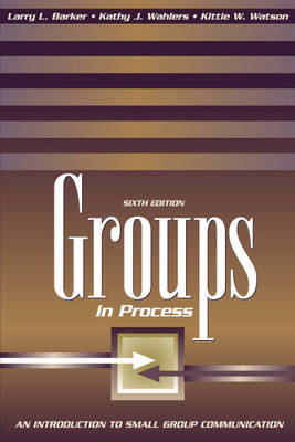 Groups in Process: An Introduction to Small Group Communication (Paperback)