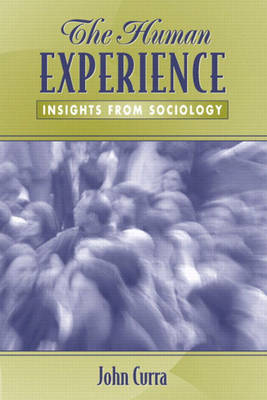 The Human Experience: Insights from Sociology (Paperback)