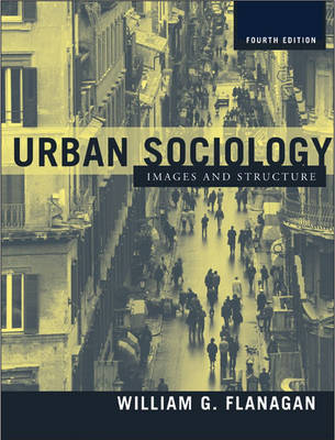 Urban Sociology: Images and Structure (Paperback)