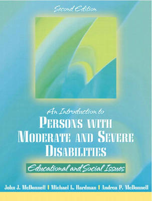 Introduction to Persons with Moderate and Severe Disabilities: Educational and Social Issues (Hardback)