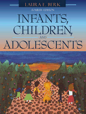 Infants, Children, and Adolescents (with Interactive Companion Website): United States Edition