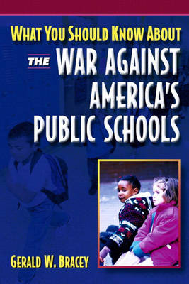 What You Should Know About the War Against America's Public Schools (Paperback)