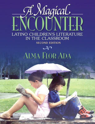A Magical Encounter: Latino Childrens Literature in the Classroom (Paperback)