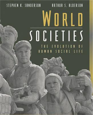 World Societies: The Evolution of Human Social Life (Paperback)