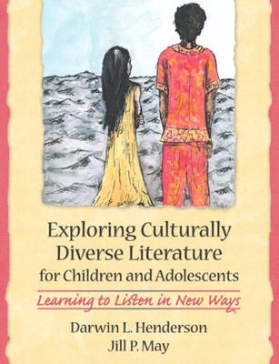 Exploring Culturally Diverse Literature for Children and Adolescents Learning to Listen to New Ways (Paperback)