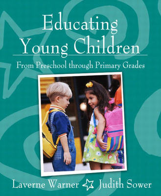 Educating Young Children from Preschool through Primary Grades (Paperback)