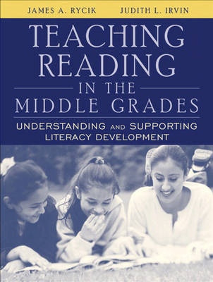 Teaching Reading in the Middle Grades: Understanding and Supporting Literacy Development (Paperback)
