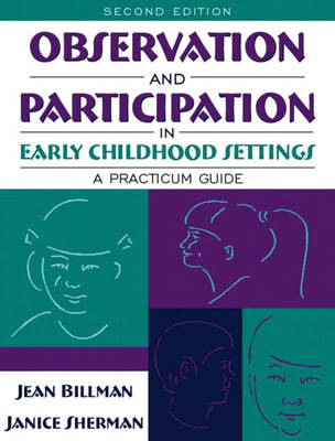 Observation and Participation in Early Childhood Settings: A Practicum Guide (Paperback)