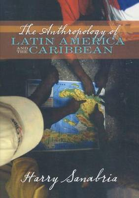 The Anthropology of Latin America and the Caribbean (Paperback)