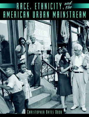 Race, Ethnicity, and the American Urban Mainstream (Paperback)