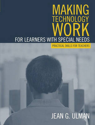 Making Technology Work for Learners with Special Needs: Practical Skills for Teachers (Paperback)