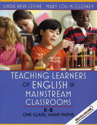 Teaching Learners of English in Mainstream Classrooms (K-8): One Class, Many Paths (Paperback)